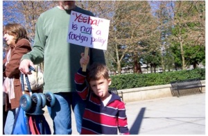 My son at his 4th anti-war protest.  He carried his own signs by this point.